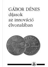 Gábor Dénes díjasok az innováció élvonalában